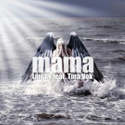 LMR AK feat. Tina Vok - Мама