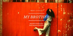 My Brother (feat Anjelica Estrella)